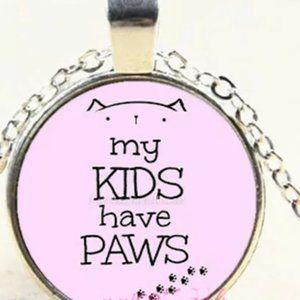 Necklace- NEW- All My Kids have Paws Dog Cat